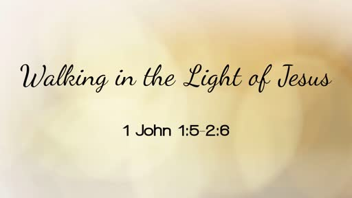 July 28 - Walking in the Light of Jesus