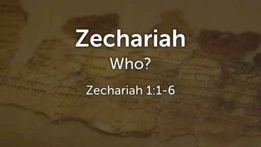 Zechariah Who?