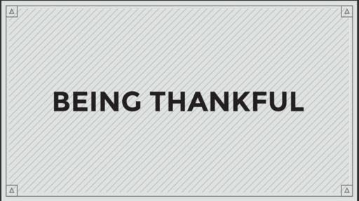 08/04/2019 - Being Thankful