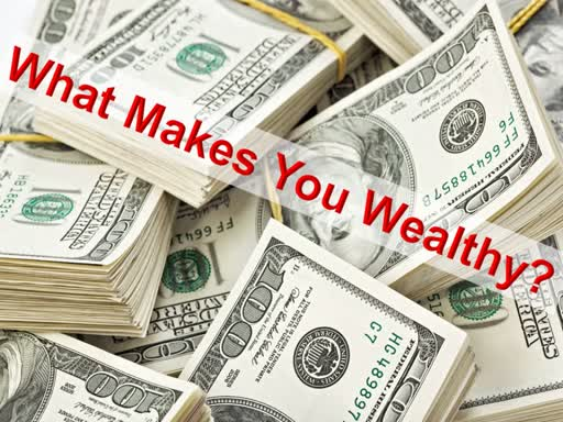 08-04-19 What Makes You Wealthy?