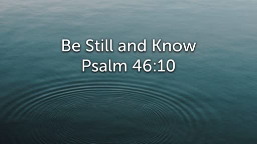 Sunday, August 4 - AM - Jack Caron - Be Still and Know
