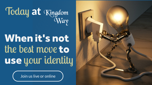 August 4, 2019 - When it's not the best move to use your identity (Week 2 Connection Sunday Communion