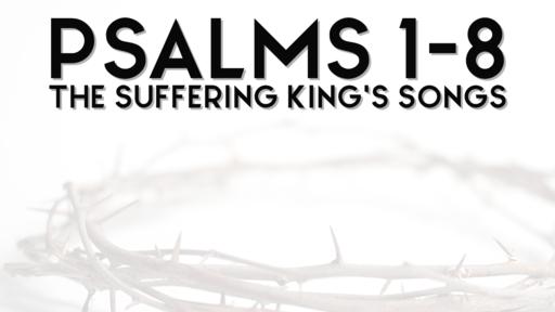 Psalms 1-8