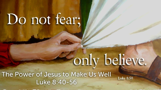 August 4, 2019 - The Power of Jesus to Make Us Well, Pt 2