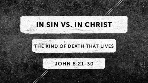 August 4, 2019 - In Sin vs. In Christ