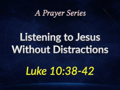 Listening to Jesus Without Distractions