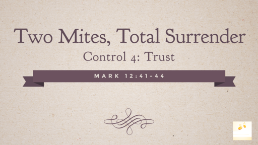 Two Mites, Total Surrender