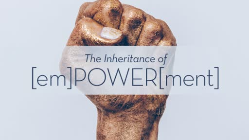 The Inheritance of [em]POWER[ment] - 2 Kings 2:1-2, 6-14