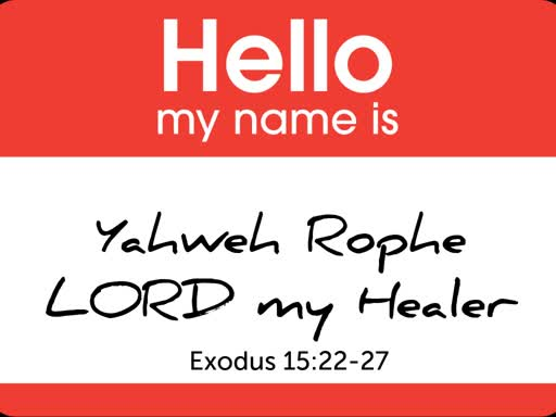Hello My Name Is - YHWH Rophe