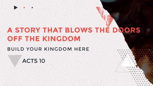 A Story That Blows the Doors Off the Kingdom | Acts 10