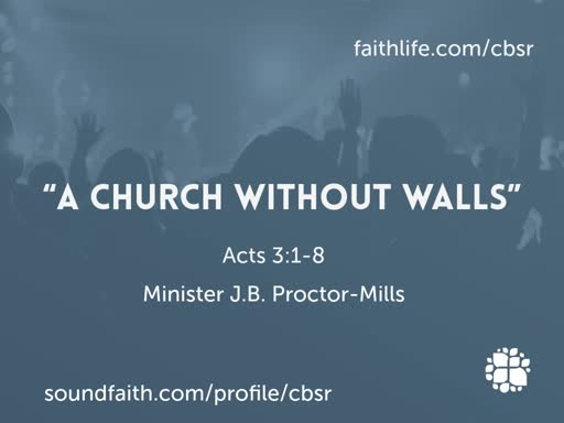 """8.04.19 """"A Church Without Walls"""" - 2nd service"""
