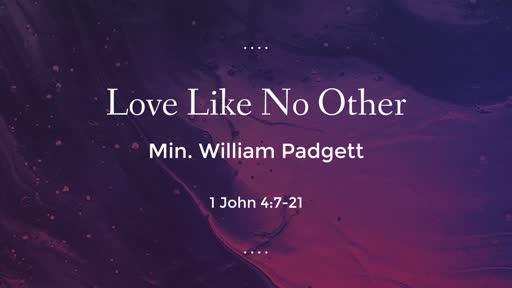 Love Like No Other - Min. William Padgett