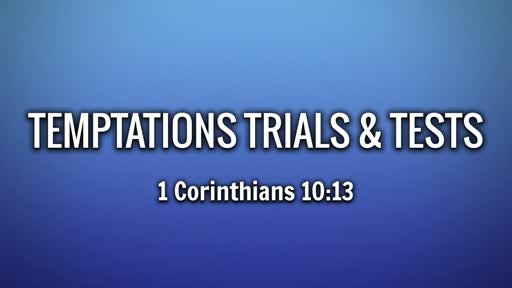Trials Temptations & Tests Pt. 1