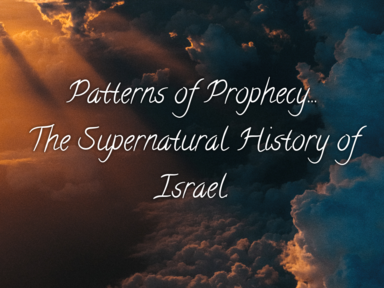 Patterns of Prophecy: The Supernatural History of Israel