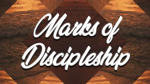 Marks of Discipleship