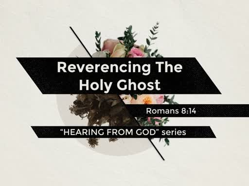 Reverencing The Holy Ghost