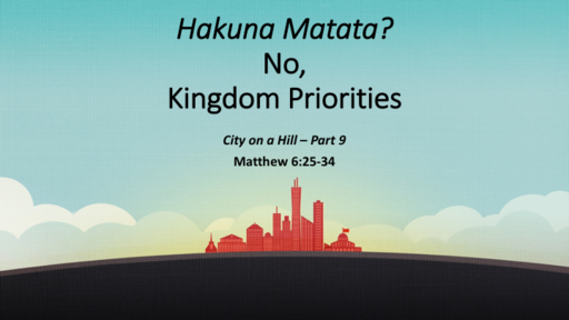 Hakuna Matata? No, Kingdom Priorities