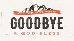 Faith Moves Mountains goodbye, see you next week 16x9 PowerPoint Photoshop image