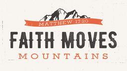 Faith Moves Mountains 16x9 PowerPoint Photoshop image