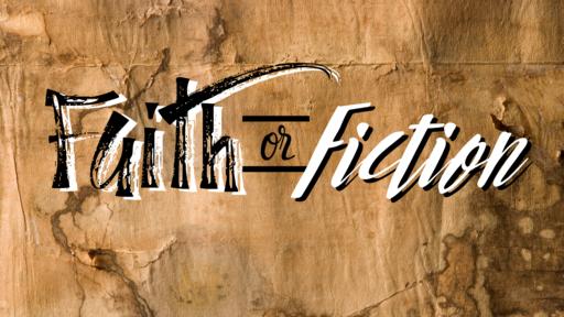 Faith or Fiction