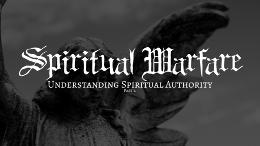 Understanding Spiritual Authority Part. 1