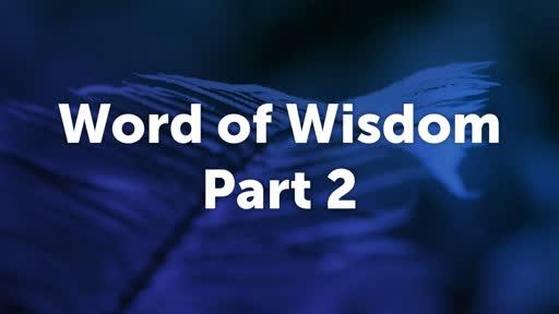 Word of wisdom Part 2