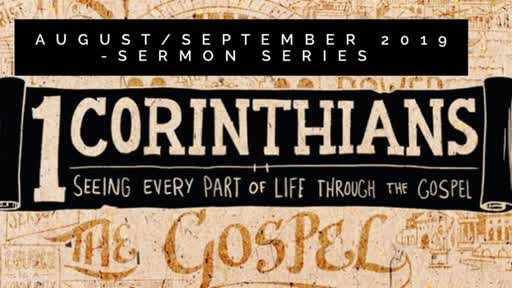 1 Corinthians: Seeing Every Part if Life through the Gospel