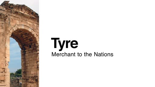 Tyre: Merchant to the Nations