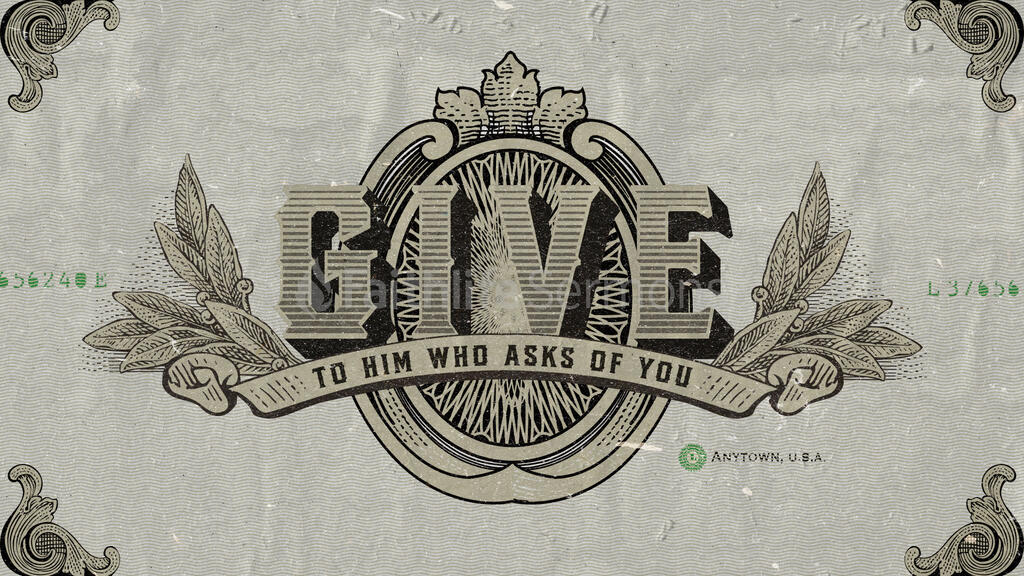 Give to him who asks of you 16x9 e2618d29 9fc0 44bc a987 afde53b06909 preview