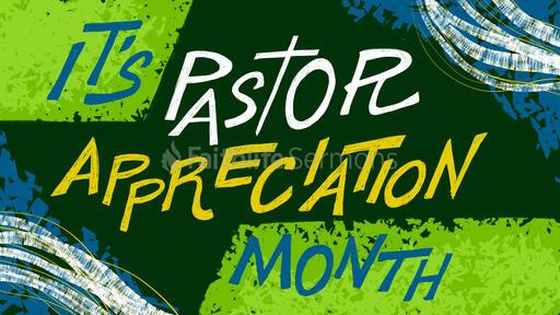 It's Pastor Appreciation Month
