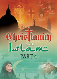 Christianity And Islam Part 4 - The Cross & Salvation