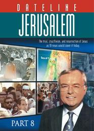 Dateline Jerusalem 8 - Jesus Movement Reports Sightings