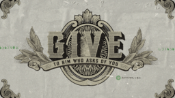 Give to him who asks of you 16x9 e2618d29 9fc0 44bc a987 afde53b06909 PowerPoint Photoshop image