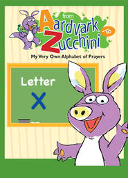 From Aardvark to Zucchini Part 2 - Letter X