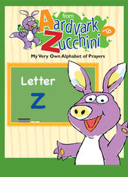 From Aardvark to Zucchini Part 2 - Letter Z