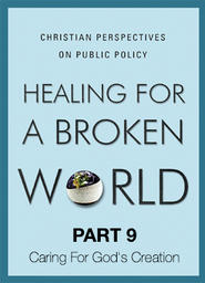 Healing For A Broken World 9 - Caring For God's Creation