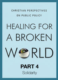 Healing For A Broken World 7 - Life Issues