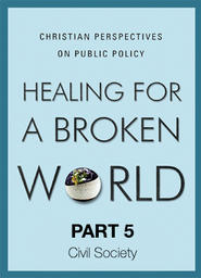 Healing For A Broken World 8 - Poverty