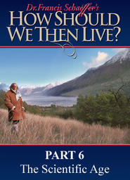 How Should We Then Live Part 9 - The Age of Personal Peace and Affluence