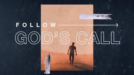 Follow God's Call