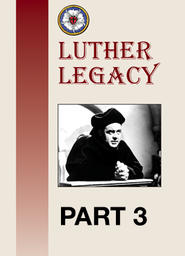 Luther Legacy - Part 3