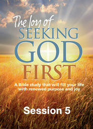 Joy Of Seeking God First Session 5 -Natural Rewards