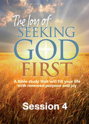 Joy Of Seeking God First Session 4 -Setting Your Heart