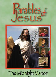 Parables Of Jesus -The Midnight Visitor
