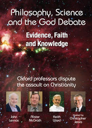 Philosophy, Science and the God Debate - Evidence, Faith & Knowledge