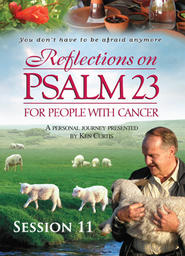 Reflections On Psalm 23 For People With Cancer - Session 11