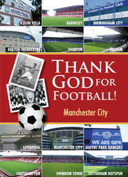 Thank God For Football - Manchester City