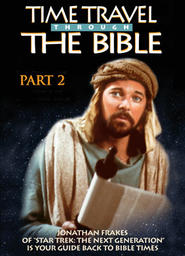 Time Travel Through The Bible - Part 2