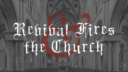 Revival Fires and The Church