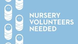 Nursery Volunteers Needed  PowerPoint Photoshop image 1